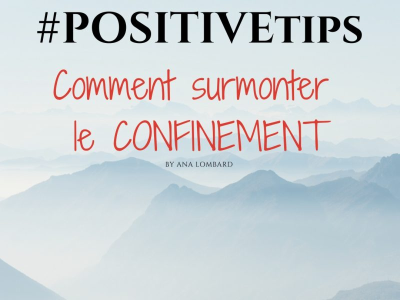 #POSITIVEattitude ou comment surmonter le confinement! by Ana Lombard